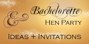 Bachelorette and hen party ideas